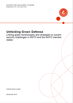 Unfolding Green Defense - Linking green technologies and strategies to current security challenges in NATO and the NATO member states
