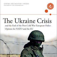 The Ukraine Crisis and the End of the Post-Cold War European Order: Optionas for NATO and the EU