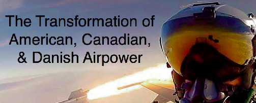 The Transformation of American, Canadian and Danish Airpower